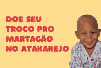 Nova parceria: Doe seu troco no Atakadão Atakarejo e ajude o Martagão