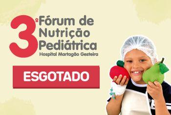 Martagão realiza III Fórum de Nutrição Pediátrica