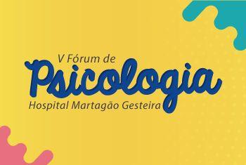 Serviço de Psicologia do Martagão Gesteira celebra dez anos com fórum